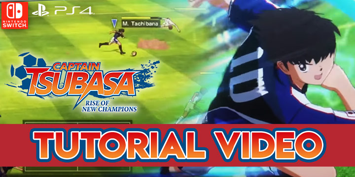 Captain Tsubasa: Rise of New Champions, PS4, PlayStation 4, Bandai Namco Entertainment, Nintendo Switch, North America, US, release date, features, price, pre-order now, trailer, Captain Tsubasa game 2020, Europe, Tutorial Video, New Trailer, Tutorial Trailer