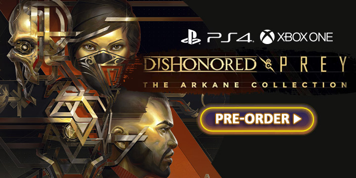 Dishonored & Prey: The Arkane Collection, Dishonored & Prey The Arkane Collection, The Arkane Collection, PS4, XONE, Xbox One, PlayStation 4, Europe, release date, price, pre-order, Prey, Dishonored: Definitive Edition, Dishonored 2, Dishonored: Death of the Outsider, Trailer, Screenshots