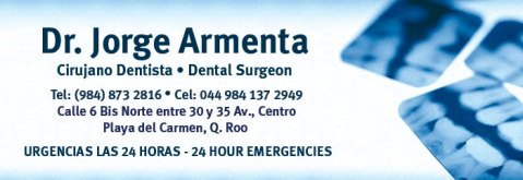 Dr Jorge Armenta Cirujano Dentista - Dental Surgeon Playa del Carmen Mexico