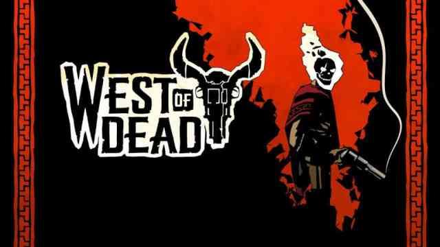 West of Dead – Open-Beta nun verfügbar