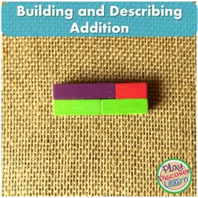 Building and Describing Addition using cuisenaire rods for context.