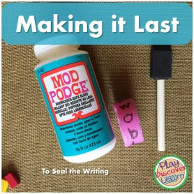 Using Mod Podge to make the writing last