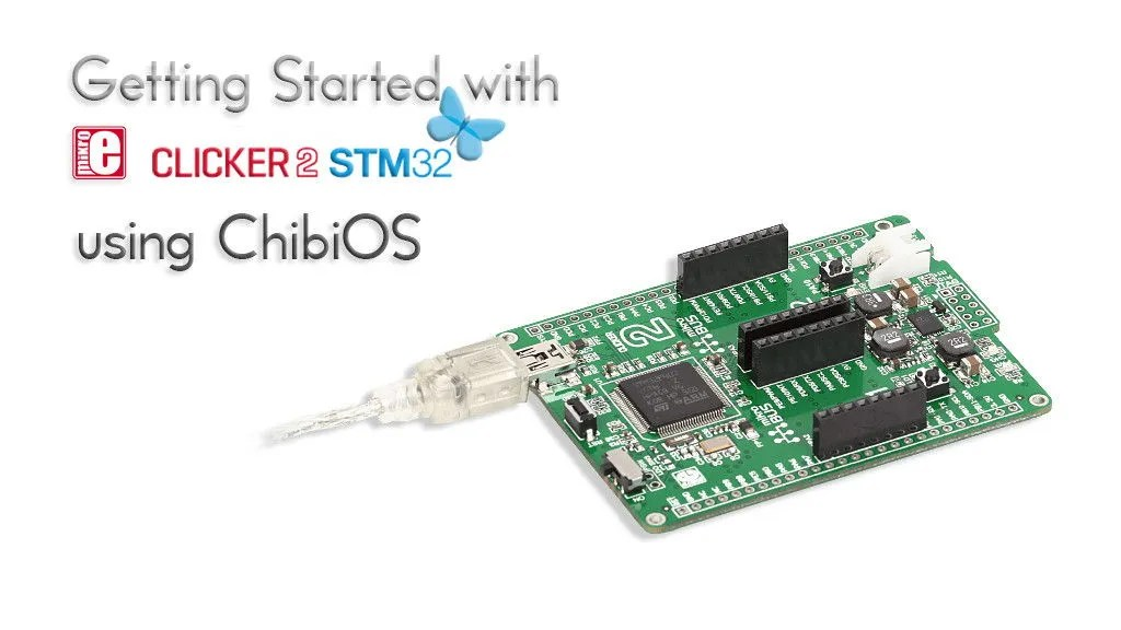 Getting started with mikroe Clicker 2 for STM32 with ChibiOS