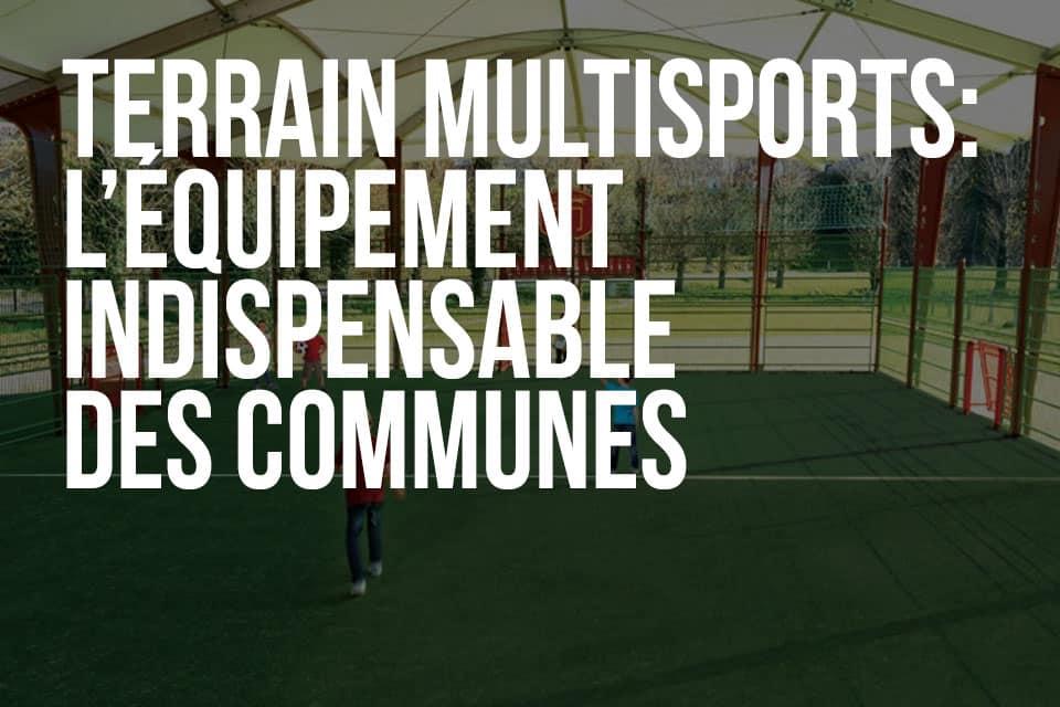 Terrain multisports: l'équipement indispensable des communes
