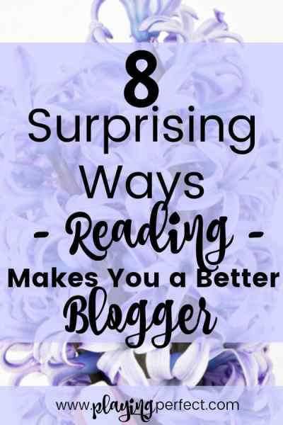 8 Surprising Ways Reading Makes You a Better Blogger