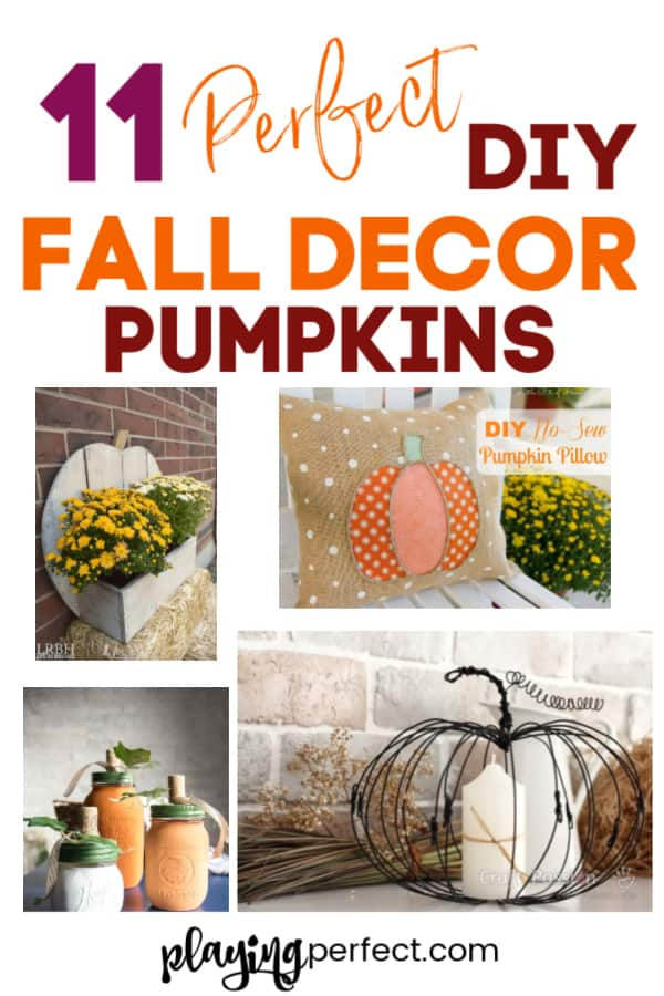 11 Of The Most Cute Yet Easy Diy Fall Decor Pumpkins Playing Perfect