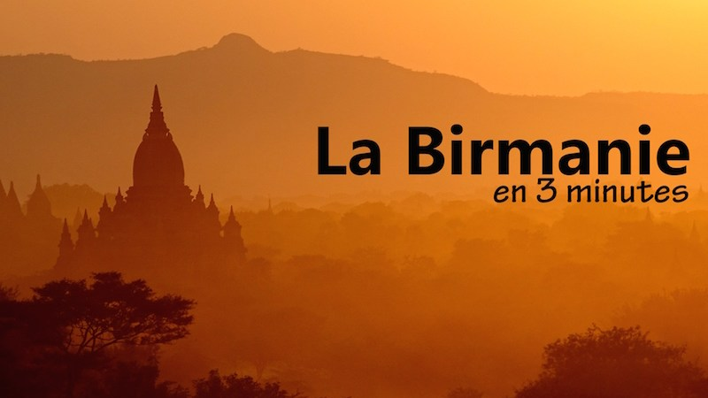 La birmanie en video en 3 minutes