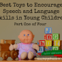 Best Toys For Speech Language Development Part One