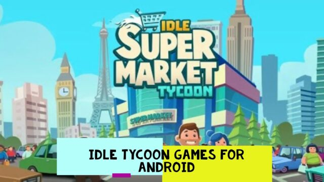 The 10 Best Idle Tycoon Games on Android