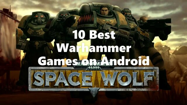 10 Best Warhammer Games on Android