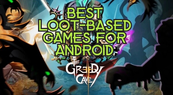 Best Loot-Based Games for Android