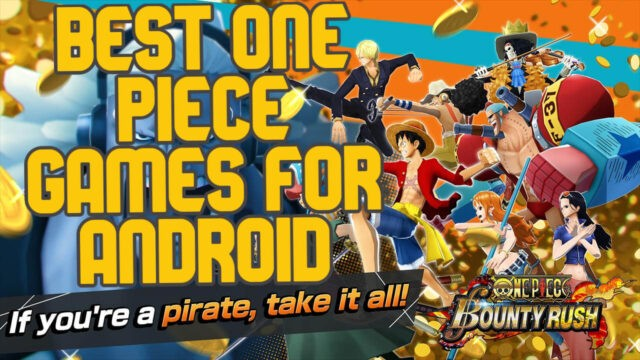 Four Best One Piece Games for Android