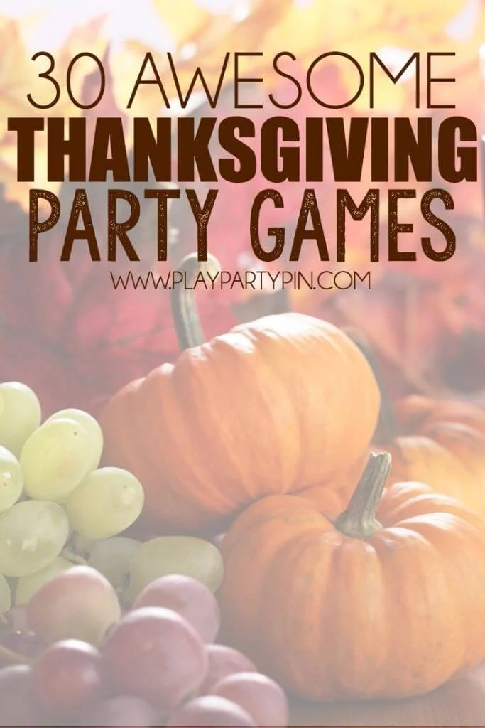 Thanksgiving games you can play before or after you eat!