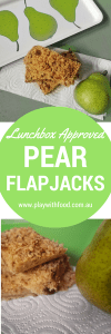 Healthy Lunchbox Approved Pear Flapjacks | Play with Food