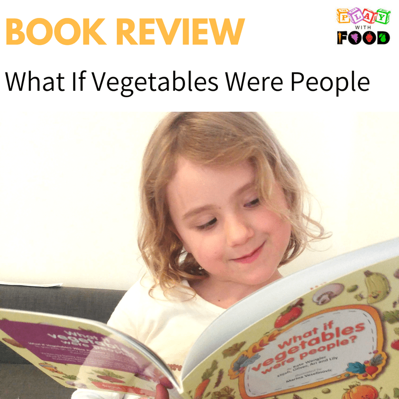Book Review of What If Vegetables Were People by Play with Food