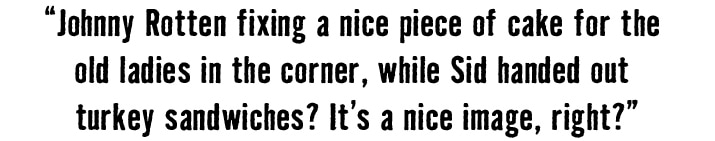 Johnny Rotten Pull Quote - Fixing a piece of cake