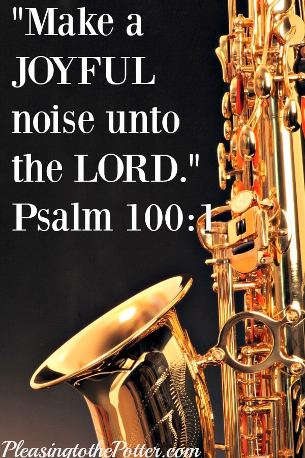 Making a joyful noise unto the Lord is Music to God's ears