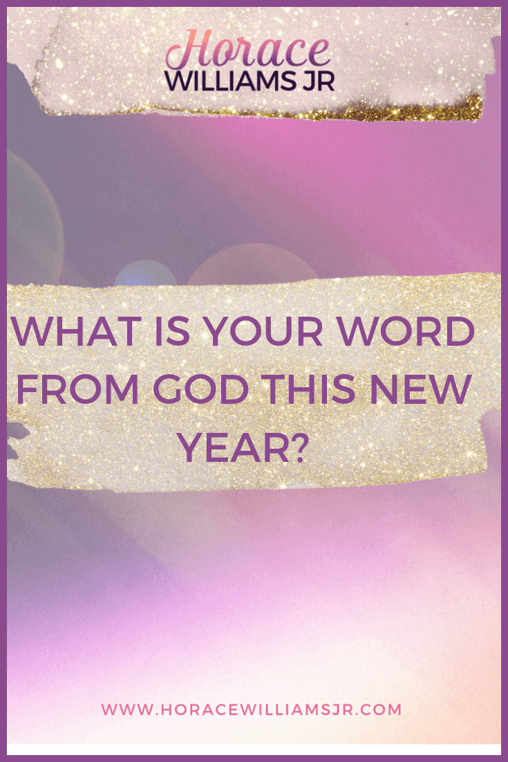 WHAT IS YOUR WORD FROM GOD THIS NEW YEAR?