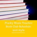 Plucky Music Teacher Book Club Schedule 2016
