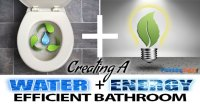 Creating a Water & Energy Efficient Bathroom