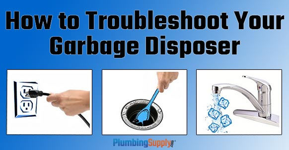 How to troubleshoot your garbage disposal