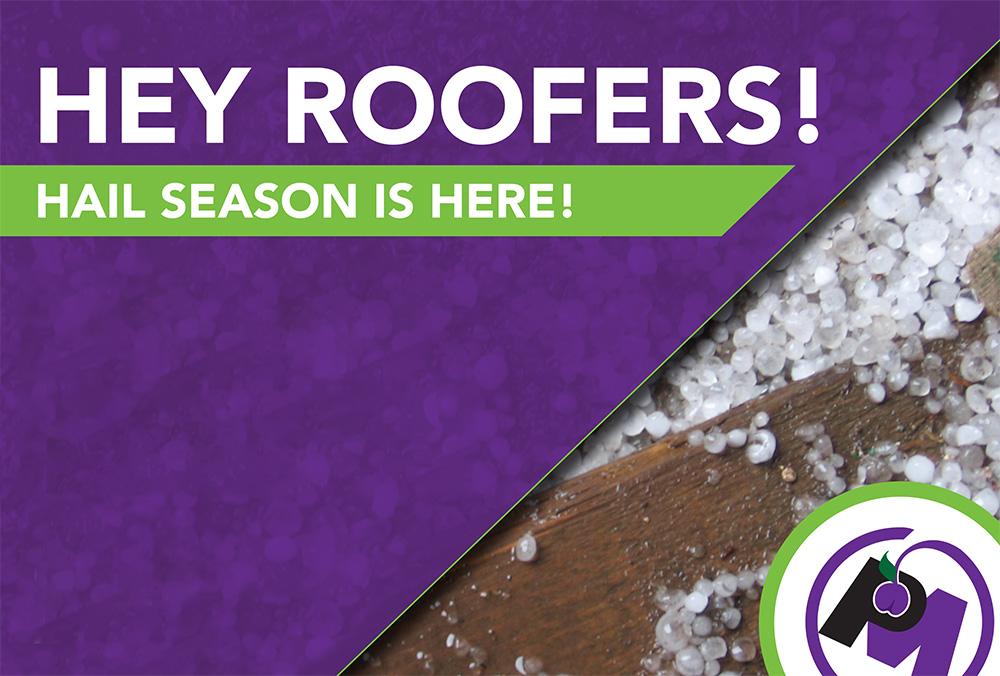 Hey Roofers! Hail Season is Here!