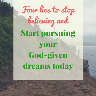 How to fight the lies that keep you from pursuing your God-given dreams