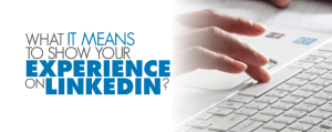 How to Show Experience on Your Linkedin Profile
