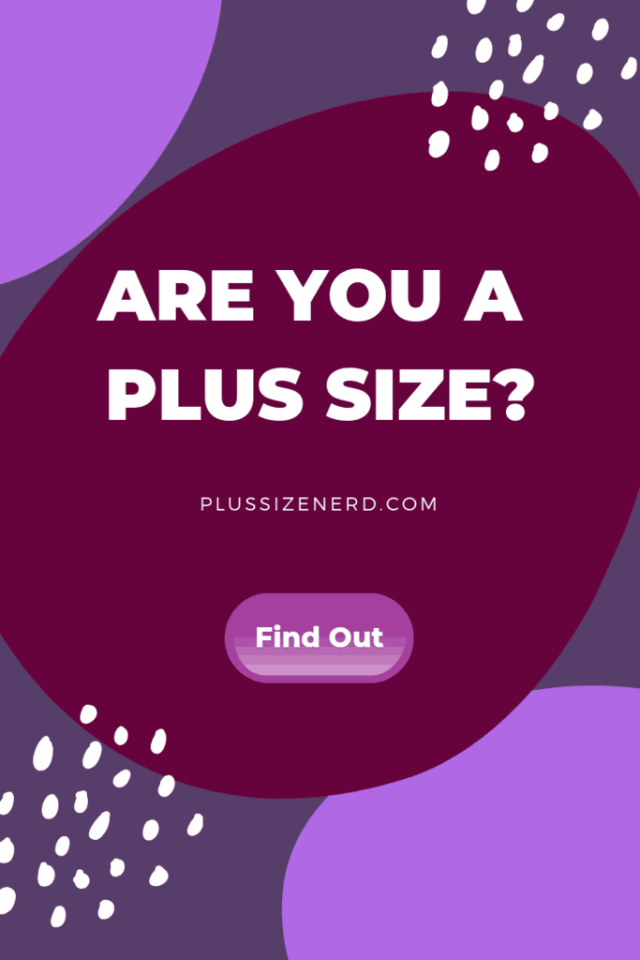 Are you a plus size?