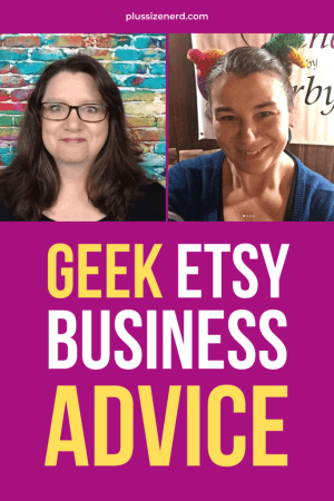 Geek Etsy Business Advice