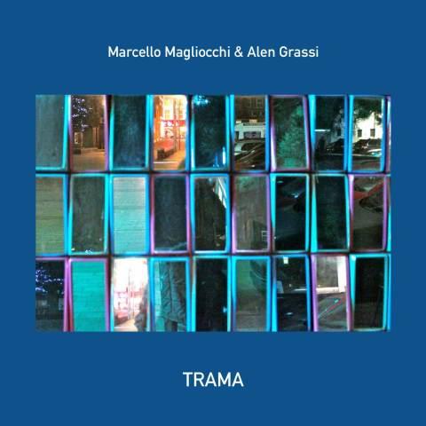 Marcello Magliocchi & Alen Grassi – TRAMA