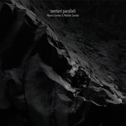 Mauro Sambo & Matilde Sambo – sentieri paralleli