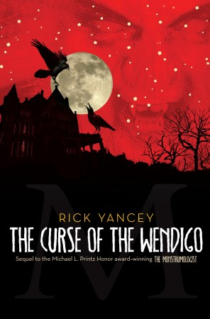 Cover of the book The Monstrumologist - The Curse of the Wendigo