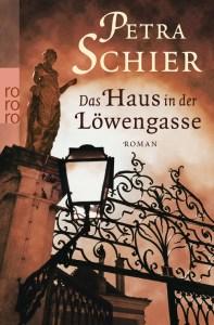 Das Haus in der Löwengasse von Petra Schier