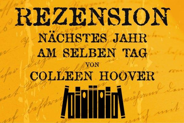 Rezensions Nächstes Jahr am selben Tag von Colleen Hoover