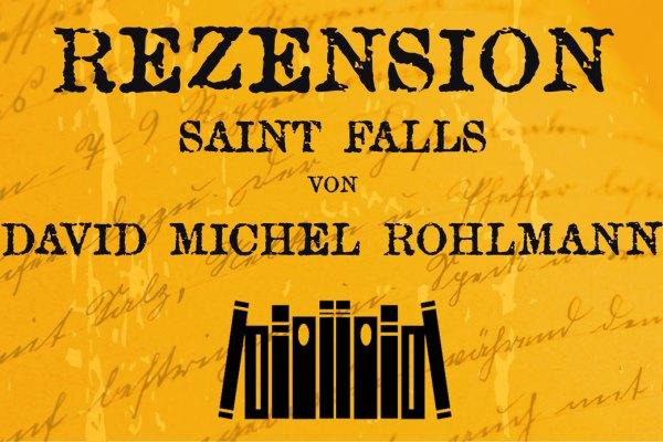 Rezension Saint Falls von David Michel Rohlmann