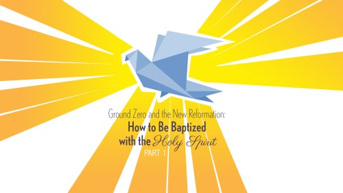 small resolution of ground zero and the new reformation how to be baptized with