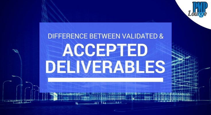 difference between validated and accepted deliverables - Difference between 'Validated' and 'Accepted' Deliverables