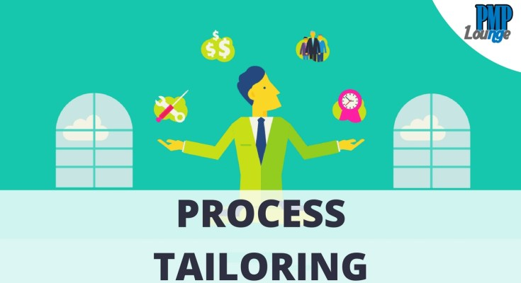 process tailoring - What is Process Tailoring?