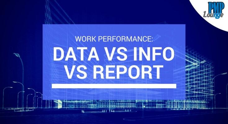 work performance data info report - Work Performance: Data vs Information vs Report