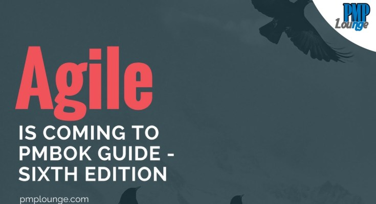 agile is coming to pmbok sixth edition - Agile is coming to PMBOK 6