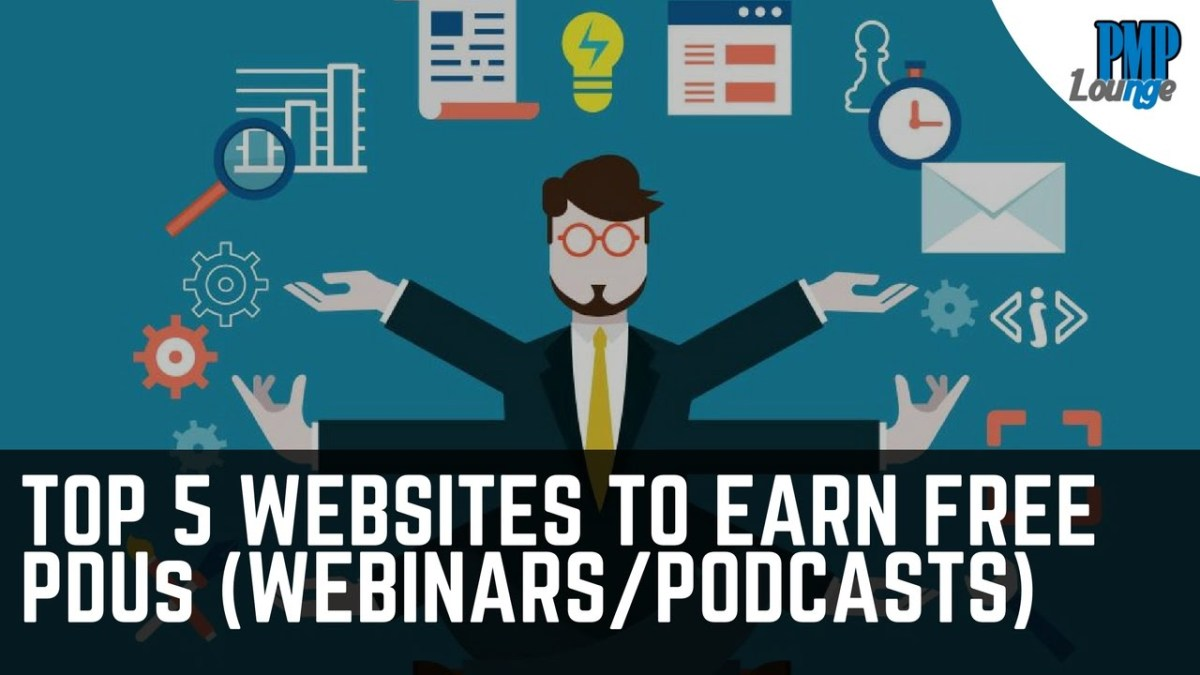 Top 5 websites to earn free PDUs (webinars/podcasts)