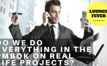 do we do everything in the pmbok on real life projects - Do we do everything in the PMBOK on real life projects?