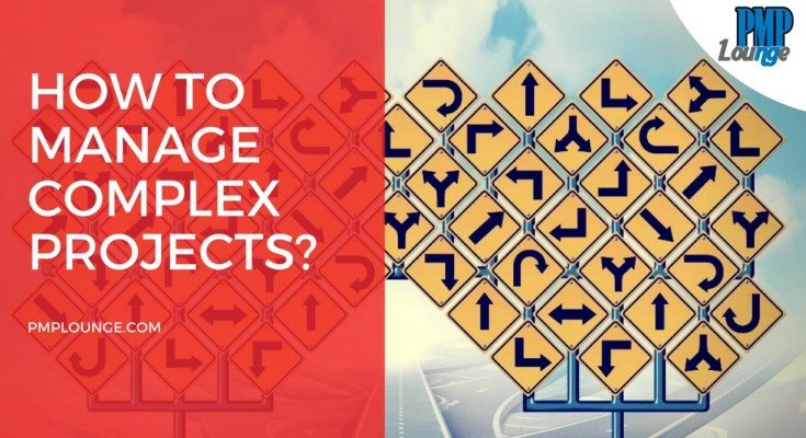 how to manage complex projects - How to manage complex projects?