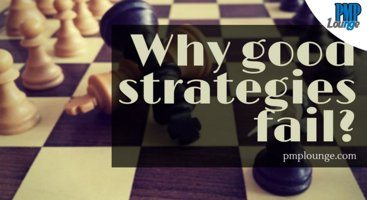 why good strategies fail - Why good strategies fail?