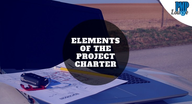 elements of the project charter - Elements of the Project Charter