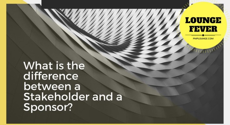 difference between stakeholder and sponsor - What is the difference between a Stakeholder and a Sponsor?