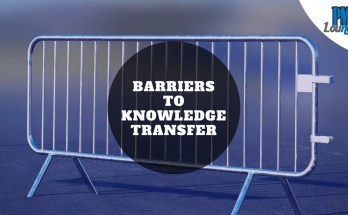 barriers to knowledge transfer - Barriers to Knowledge Transfer