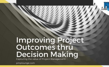 improving project outcomes thru decision making - Improving Project Outcomes thru Decision Making