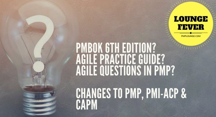 agile questions in pmp - PMBOK 6, PMP Changes, CAPM, PMI ACP, Agile - All your FAQs answered